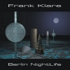 Frank Klare - Berlin Nightlife