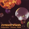 Foreign Spaces - Imagination Pictures Music