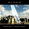 SYNCO - Reincarnation In A Superior System