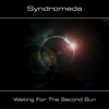 Syndromeda - Waiting For The Second Sun