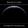 Syndromeda - The Rise Of The Darkness