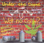 Under The Dome - Wot No Colin