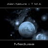 Alien Nature + TMA - Medusa