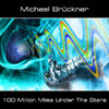 Michael Brückner - 100 Million Miles Under The Stars