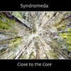 Syndromeda - Close to the Core