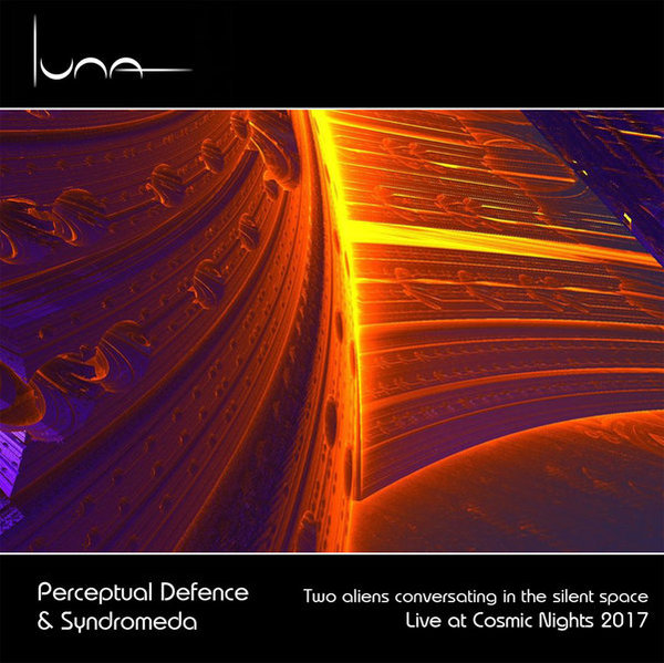 Perceptual Defence & Syndromeda - Live at Cosmic Nights 2017