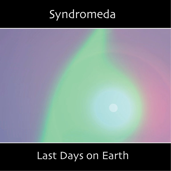 Syndromeda - Last Days on Earth (Wiederveröffentlichung)